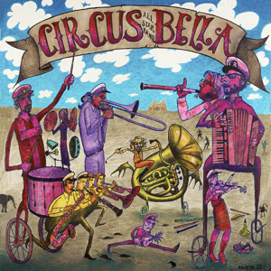 Rob Reich's Circus Bella All-Star Band