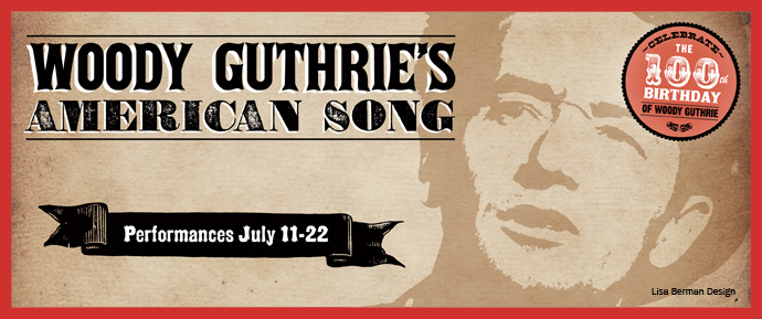 Woody Guthrie's American Song, a Musical